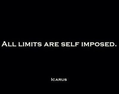 All limits are self imposed - Icarus