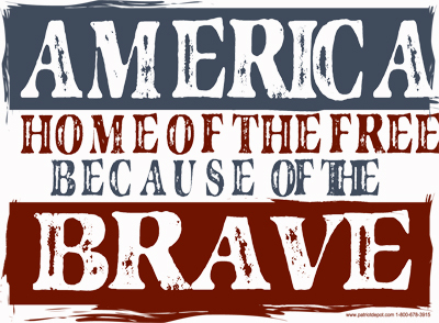 America - Land of the free because of the Brave